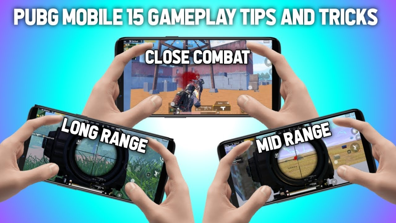PUBG MOBILE 15 GAMEPLAY TIPS AND TRICKE | CONTROLS, CLOSE ENCOUNTER, SPRAY AND ETC