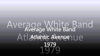 Average White Band - Atlantic Avenue