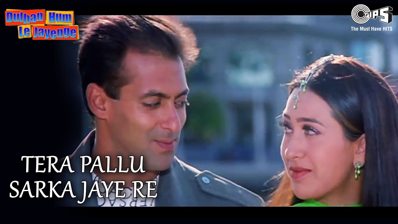 Tera Pallu Sarka Jaaye Dulhan Hum Le Jayenge Salman Karishma