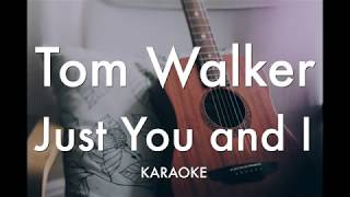 【Lyrics】Just You And I / Tom Walker【Karaoke】 Video