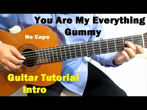 Gummy You Are My Everything Guitar Tutorial No Capo ( Intro ...