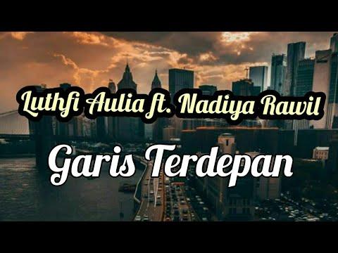 Lirik Garis Terdepan By Fiersa Besari (Cover By Luthfi Aulia Ft. Nadiya Rawil)