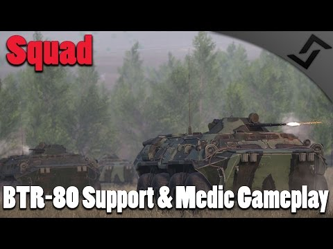 BTR-80 Support & Medic Gameplay - Squad Realistic FPS Gameplay