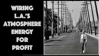 """""""1st ELECTRIC STREET LIGHTS"""" IN LA, EVIDENCE FOR TECHNASMA"""