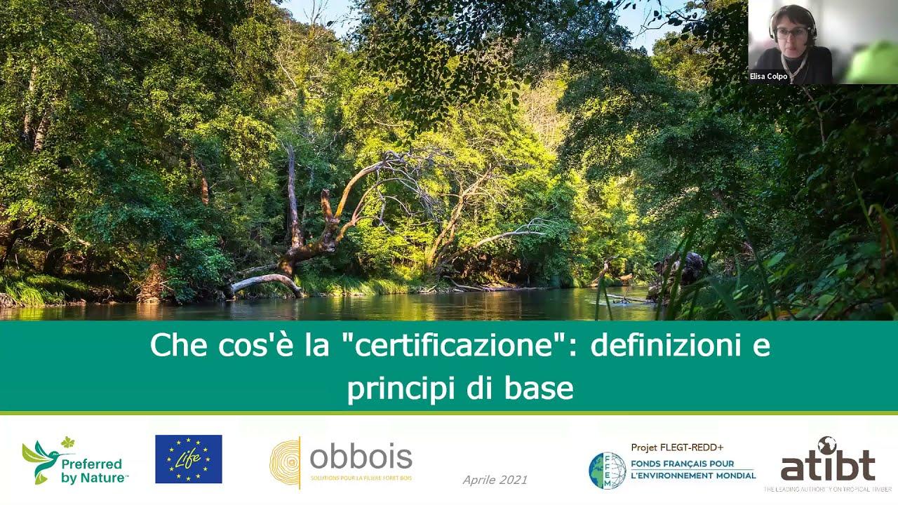 Il ruolo della certificazione nell'EUTR: Sessione 1 /4 - Che cos'è la