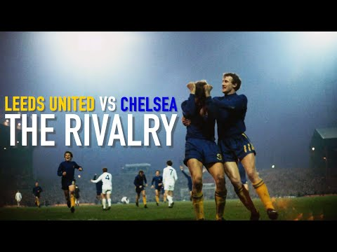 LEEDS UNITED vs CHELSEA - The Rivalry