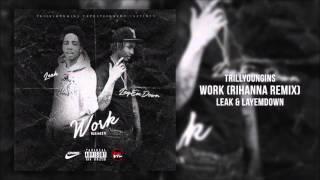Trill Youngin LayEmDown & Leak - Work Remix