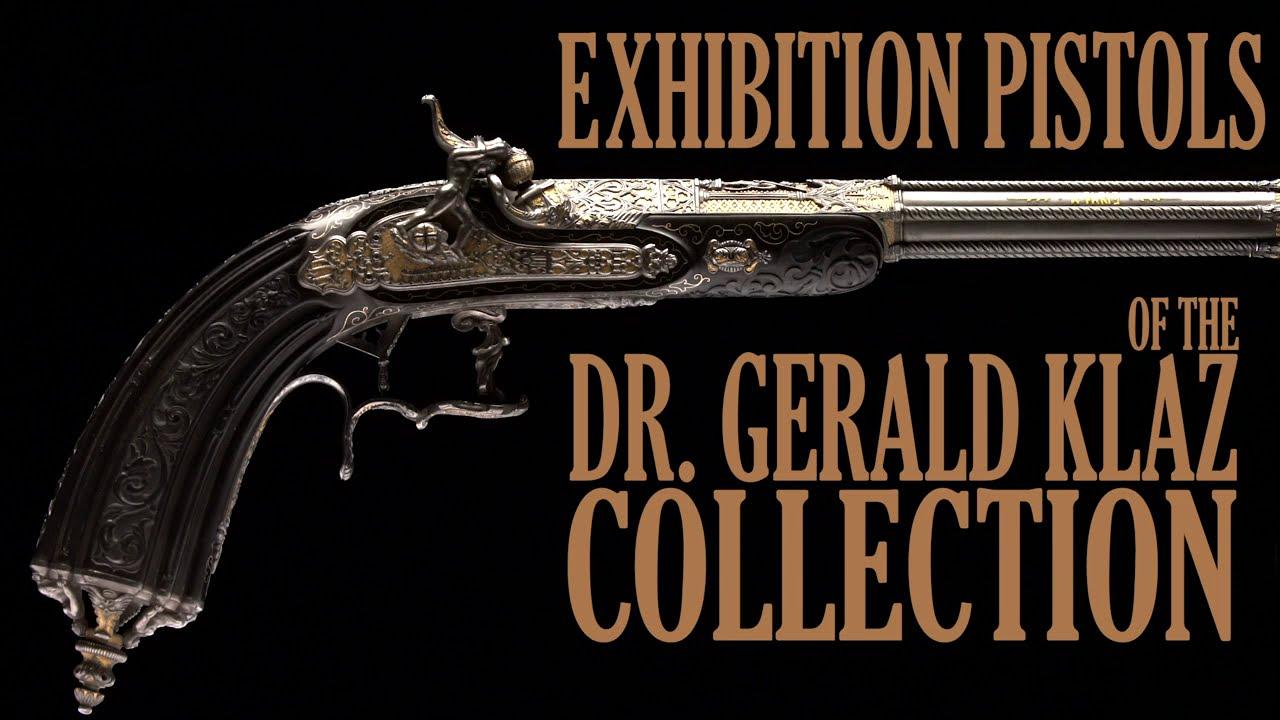 Exhibition Pistols of the Dr. Gerald Klaz Collection