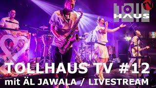 TOLLHAUS TV#12 // ÄL JAWALA & [dunkelbunt]  // Livestream