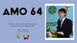 AMO 64 (2): Koreio – Koronvirusa Pandemio: K-prevento & K-esperanto (So Jinsu, estrarano de UEA)