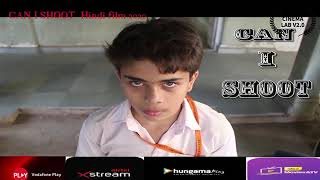 CAN I SHOOT hindi film 2020 on Hungama Play ,IDEA MOVIE,VODAPHONE PLAY,AIRTEL XSREAM