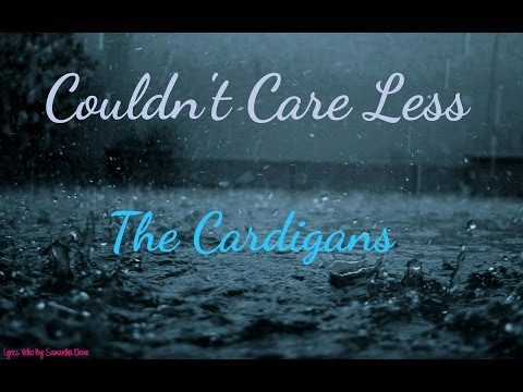 Couldn't Care Less - The Cardigans - Lyrics Video