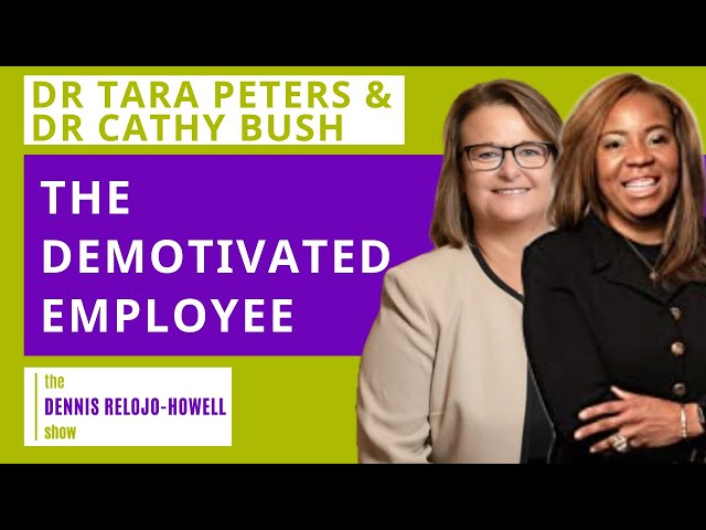 Dr Tara Peters & Dr Cathy Bush: The Demotivated Employee