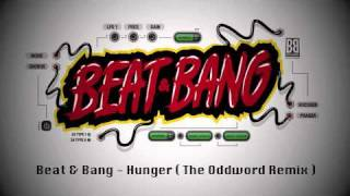 Beat & Bang - Hunger ( The Oddword Remix ) // Mähtrasher Records