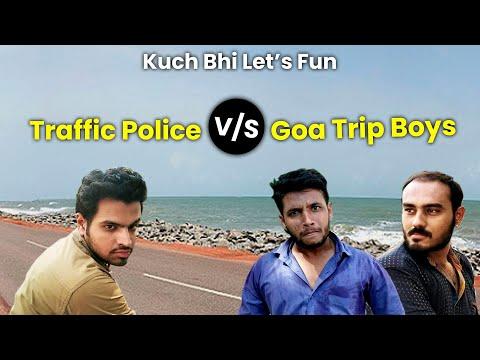 Traffic Police V/s Goa Trip Boys | Gujju Comedy | Kuch Bhi Lets Fun