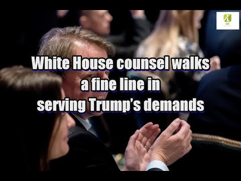 White House counsel walks a fine line in serving Trump's demands