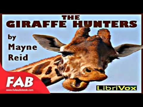 The Giraffe Hunters Full Audiobook by Thomas Mayne REID by Action & Adventure Audiobok