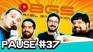 Vídeo - Como foi a BGS | Pause #37