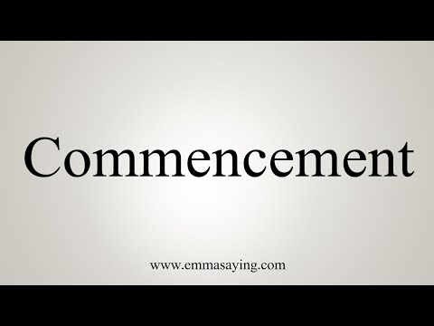 How To Pronounce Commencement