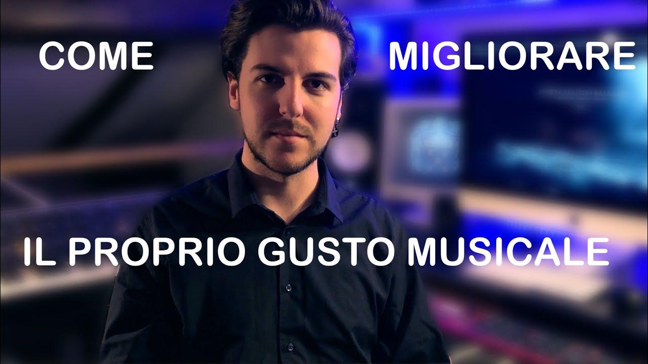 COME MIGLIORARE IL PROPRIO GUSTO MUSICALE