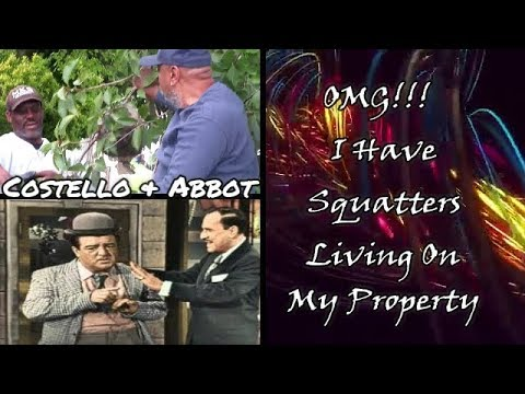 Omg!!! I have Squatters Living On My Property!!  A Must Watch Hilarious Video !!