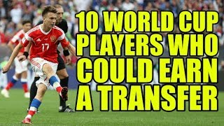10 World Cup Players Who Could Earn Transfers After The Tournament
