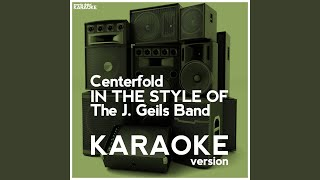 Centerfold (In the Style of the J. Geils Band) (Karaoke Version)