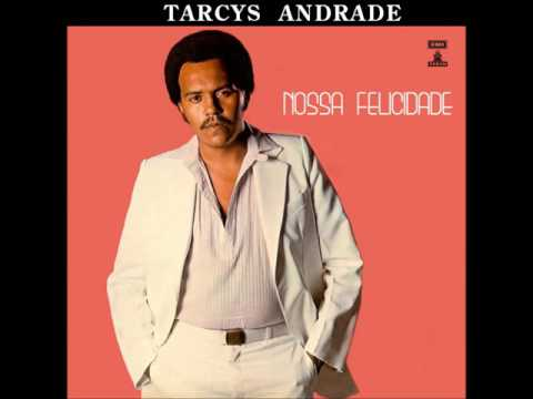 Tarcy Andrade   Fiquei Tão Triste   LP Nossa Felicidade   1980