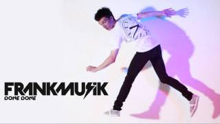 Frankmusik - Done Done HD