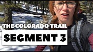 The Colorado Trail, Segment 3: Little Scraggy Trailhead - Lost Creek Bike Detour (mile 28.3 - 40.5)