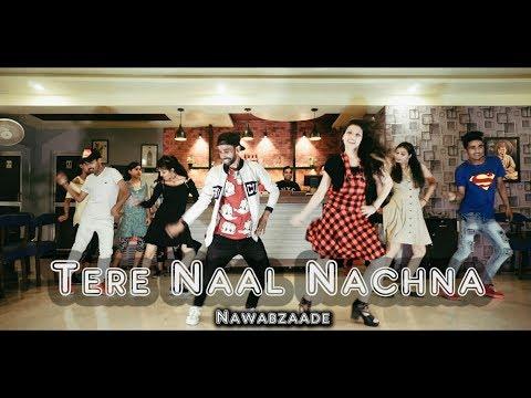 Tere Naal Nachna    Nawabzaade    Dance choreography   scientist abhi   Badshah, Sunanda S