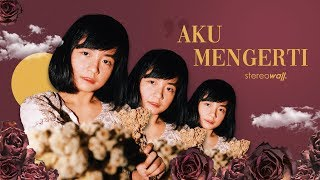 Download lagu StereoWall Aku Mengerti MP3