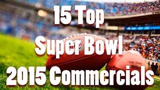 15 Top Super Bowl 2015 Commercials