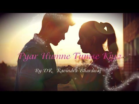 Pyar Humne Tumse Kiya by Ravindra Bhardwaj