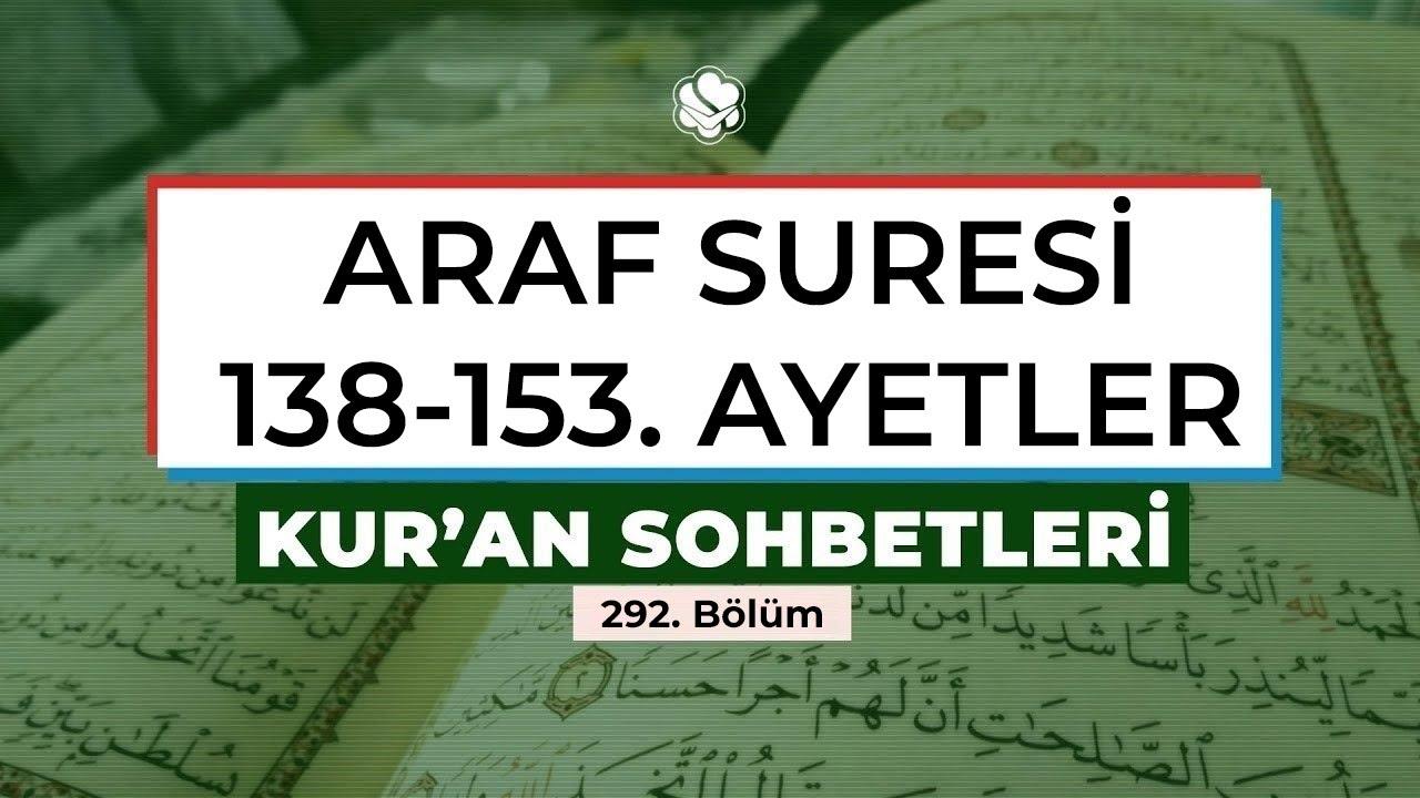 ARAF SURESİ 138-153. AYETLER | Kur'an Sohbetleri