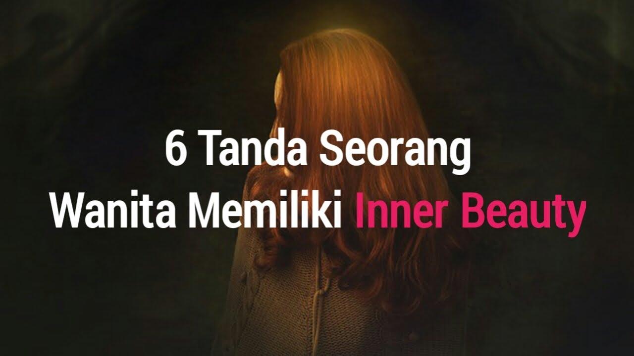Download 6 Tanda Seorang Wanita Memiliki Inner Beauty