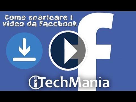 Come scaricare video da facebook | Guida iTechMania