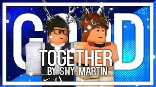 || ROBLOX Music Video|| SHY MARTIN-Good Together||