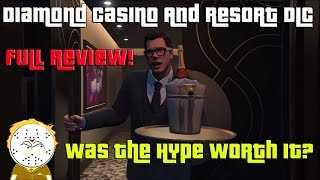 GTA Online Diamond Casino And Resort DLC Full Review! Was The Hype Worth It?