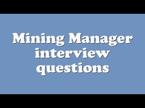 Mining Manager interview questions