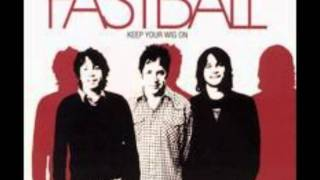Fastball - I Get High