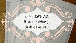 Kalenterisysteemini: Traveler's Notebook ja sähköinen kalenteri