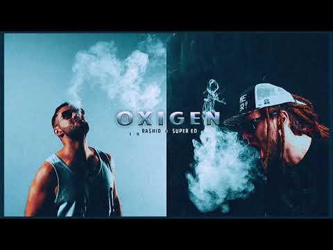 Rashid feat. Super ED - Oxigen | Piesa Oficiala