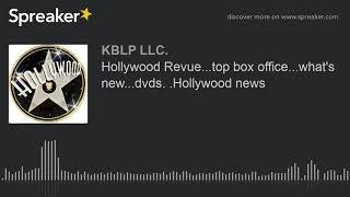 Hollywood Revue...top box office...what's new...dvds. .Hollywood news