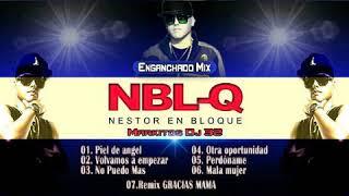 Enganchado Mix Nestor En Bloque - Markitos DJ 32 - Nuevo 2017