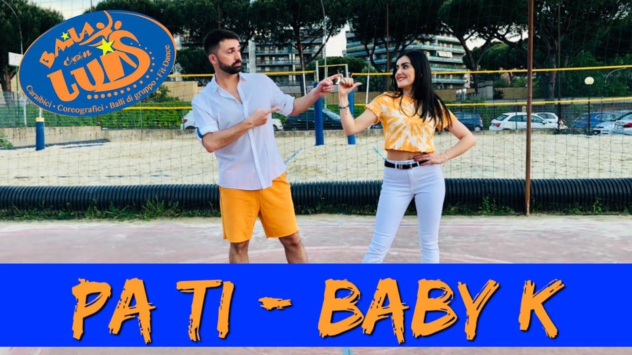 PA TI - Baby K & Omar Montes COREOGRAFIA + TUTORIAL    BAILA CON LUIS 2021