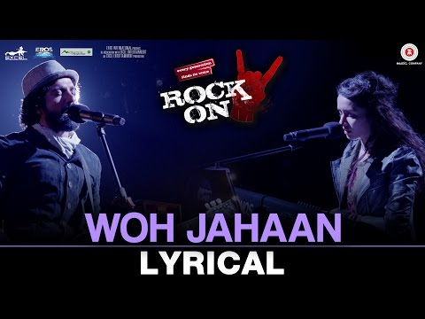 Woh Jahaan - Lyrical Video | Rock On 2 | Shankar Ehsaan Loy | Shraddha Kapoor & Farhan Akhtar