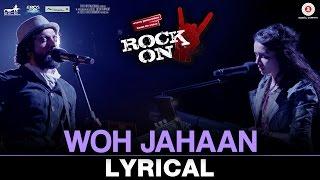 Gambar cover Woh Jahaan - Lyrical Video | Rock On 2 | Shankar Ehsaan Loy | Shraddha Kapoor & Farhan Akhtar