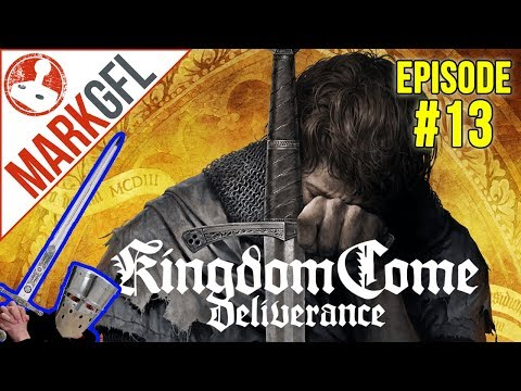 Let's Play Kingdom Come: Deliverance #13 Amazing RPG! - MarkGFL