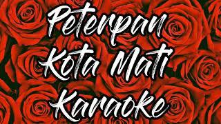 Peterpan - Kota Mati Karaoke